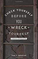 Check Yourself Before You Wreck Yourself: 3 Month Devotional
