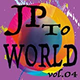 JP to WORLD vol.04