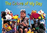 The Colors Of My Day (Learn to Read Fun and Fantasy)