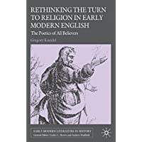 Rethinking the Turn to Religion in Early Modern English Literature: The Poetics of All Believers (Early Modern Literature in History)