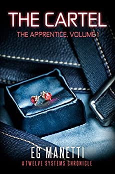 The Cartel: The Apprentice, Volume 1 (The Twelve Systems Chronicles) by [Manetti, EG]