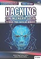 Conoce todo sobre Hacking con Ingeniería Social. Técnicas para hackear humanos (Colecciones ABG Informática y Computación)