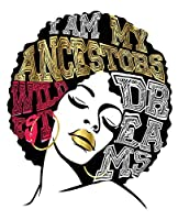 """I Am My Ancestors Wildest Dreams: Afro Hair Pink Gold White Black Girl Magic Half and Half Paper Blank College Ruled Notes Sketch Math Story Writing Prompts 7.5"""" x 9.25"""" 100pg (Black Queens NYC - Half and Half Journal Prompt Book)"""