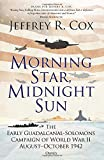 Morning Star, Midnight Sun: The Early Guadalcanal-solomons Campaign of World War II, August-October 1942