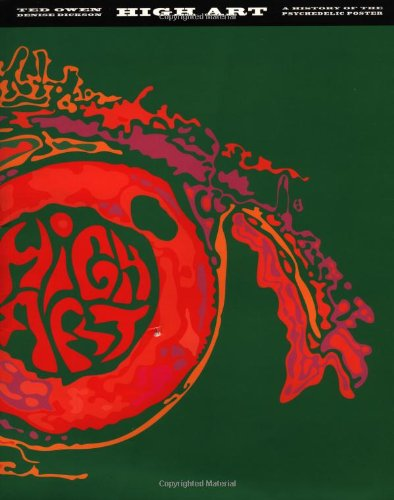 High Art: A History of the Psychedelic Poster