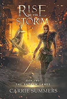Rise of the Storm (The Broken Lands Book 2) by [Summers, Carrie]
