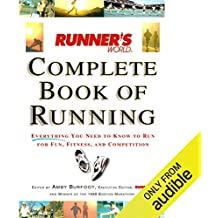 Runner's World Complete Book of Running: Everything You Need to Run for Weight Loss, Fitness, and Competition