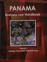 Panama Business Law Handbook: Strategic Information and Laws