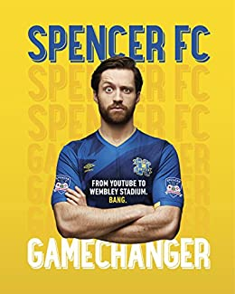 Gamechanger: From playing FIFA to owning my own club by [FC, Spencer]