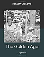 The Golden Age: Large Print