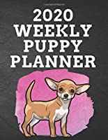 """2020 WEEKLY PUPPY PLANNER: 8.5""""x 11"""" 115 Page Cute Cartoon Chihuahua Dog Lover Gift with Pink on Black Back Academic Year At A Glance Planner Calendar With To-Do List and Organizer And Vertical Dated Pages Great for Chiwawa Fans (Chihuahua 2020 Planners)"""