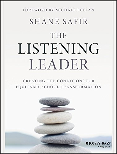 Download The Listening Leader: Creating the Conditions for Equitable School Transformation 111918634X