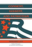 Levis Consent, Dissent, and Patriotism (Political Economy of Institutions and Decisions)