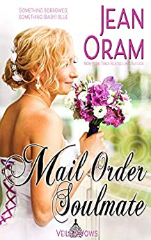 Mail Order Soulmate (Veils and Vows Book 6) by [Oram, Jean]