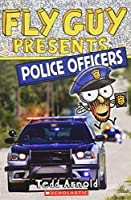 Fly Guy Presents Police Officers (Fly Guy Presents: Scholastic Reader, Level 2)