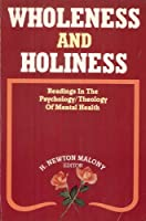 Wholeness and Holiness: Readings in the Psychology, Theology of Mental Health