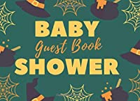 Baby Shower Guest Book: Party Halloween Dark Green Girls Boys Baby Shower Guest Book, Sign in Guestbook Memory Keepsake with BONUS Gift Log and Photo Blank Pages | Advice for Parents, Message & Wishes (Newborns Guest Book)