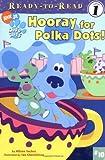 Hooray for Polka Dots! (Blue's Clues Ready-to-Read)