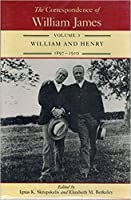 The Correspondence of William James: William and Henry, 1897-1910