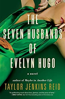 The Seven Husbands of Evelyn Hugo: A Novel by [Reid, Taylor Jenkins]