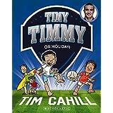 Tiny Timmy #8: On Holiday!