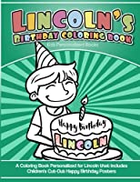 Lincoln's Birthday Coloring Book Kids Personalized Books: A Coloring Book Personalized for Lincoln That Includes Children's Cut Out Happy Birthday Posters