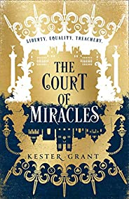 The Court of Miracles: A breathtaking reimagining of Les Misérables (The Court of Miracles Trilogy, Book 1)