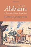 Inside Alabama: A Personal History of My State (Fire Ant Books)