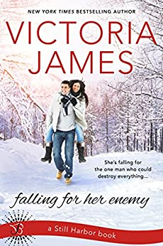 Falling for Her Enemy (Still Harbor Book 2) by [James, Victoria]