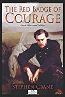 The Red Badge of Courage - Classic Illustrated Edition