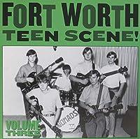 FORT WORTH TEEN SCENE: VOLUME THREE [LP] [12 inch Analog]