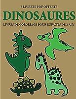 Livres de coloriage pour enfants de 2 ans (Dinosaures): Ce livre de coloriage de 40 pages dispose de lignes très épaisses pour réduire la frustration et pour améliorer la confiance. Ce livre aidera les très jeunes enfants à développer le contrôle de st