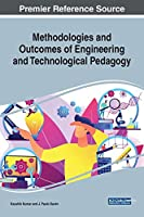 Methodologies and Outcomes of Engineering and Technological Pedagogy (Advances in Educational Technologies and Instructional Design)