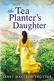 The Tea Planter's Daughter (The India Tea Boo