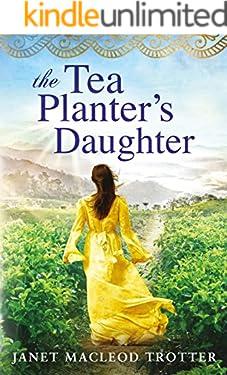 The Tea Planter's Daughter (The India Tea Book 1)