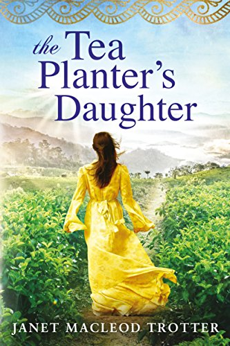 The tea planters daughter the india tea series book 1 ebook the tea planters daughter the india tea series book 1 by trotter fandeluxe Ebook collections
