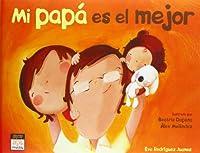 Mi papá es el mejor / My dad is the best (Miau (Album Infantil Ilustrado))