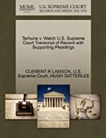 Terhune V. Welch U.S. Supreme Court Transcript of Record with Supporting Pleadings