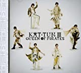 KAT-TUN III-QUEEN OF PIRATES-