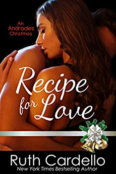 Recipe for Love (A Hot Andrade Christmas Novella) by [Cardello, Ruth]