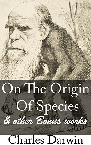 On The Origin Of Species  & Other Bonus Works: Einstein Theory of Relativity, An Inquiry into the Nature and Causes of the Wealth of Nations (English Edition)
