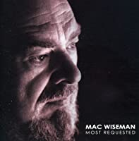 Most Requested: Mac Wiseman