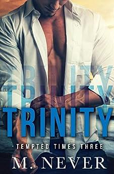 Trinity: MMF Menage Romance by [Never, M.]