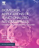 Biomedical Applications of Functionalized Nanomaterials: Concepts, Development and Clinical Translation (Micro and Nano Technologies)