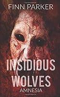 Insidious Wolves: Amnesia
