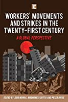 Workers' Movements and Strikes in the Twenty-First Century: A Global Perspective (Transforming Capitalism)