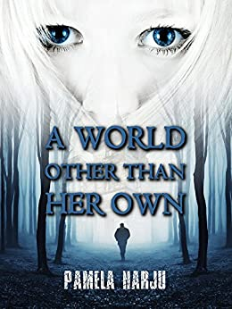 A World Other Than Her Own by [Harju, Pamela]