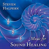 Music For Sound Healing by Steven Halpern