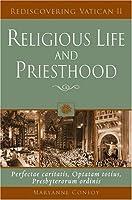Religious Life and Priesthood: Perfectae Caritatis, Optatam Totius, Presbyterorum Ordinis (Rediscovering Vatican II)