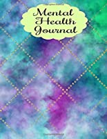 Mental Health Journal: 8 Week Depression and Anxiety Tracker Wellness Support Journal